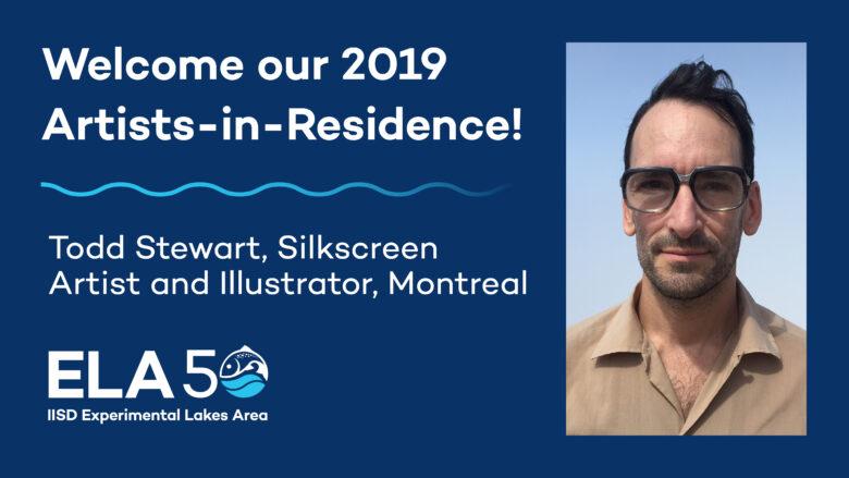 IISD-ELA welcomes Todd Stewart as Artist-in-Residence