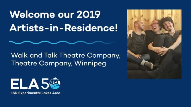 IISD-ELA welcomes Walk&Talk Theatre Company as Artists-in-Residence
