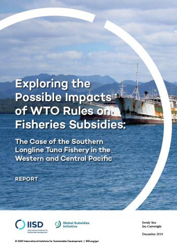 Exploring the Possible Impacts of WTO Rules on Fisheries Subsidies: The Case of the Southern Longline Tuna Fishery in the Western and Central Pacific